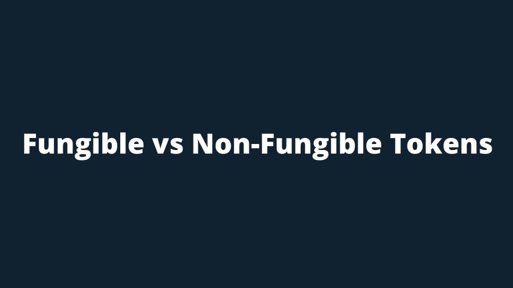Wat is het verschil tussen fungible en non fungible tokens (nft's)